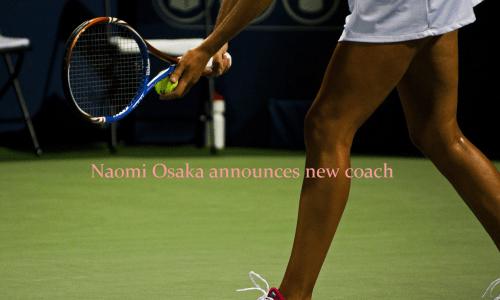 テニス女子 大阪なおみ新しいコーチ迎える