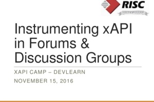 Instrumenting xAPI in Forums and Discussion Groups by Art Werkenthin and Duncan Welder
