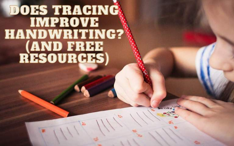 Does Tracing Improve Handwriting? (And Free Resources)