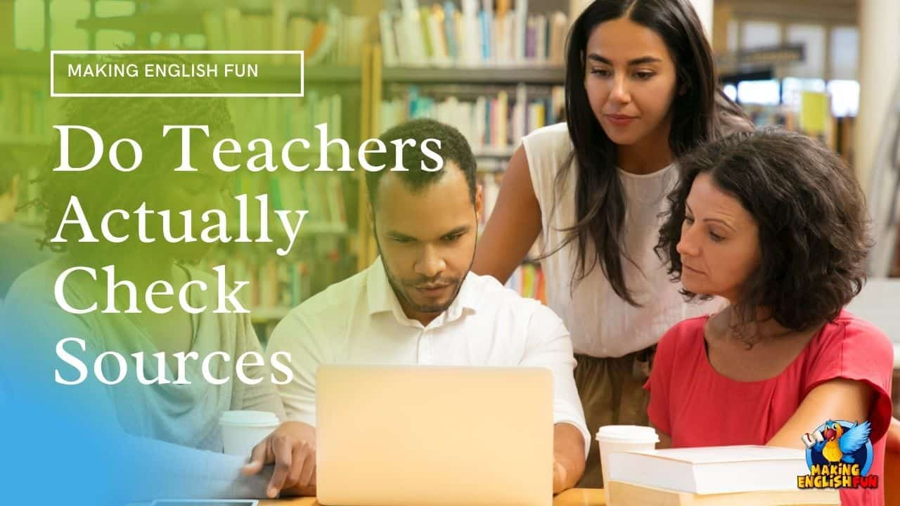 Do teachers check sources