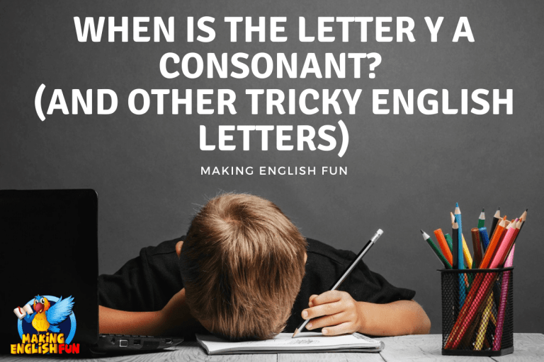 When Is the Letter Y a Consonant? (and Other Tricky English Letters)