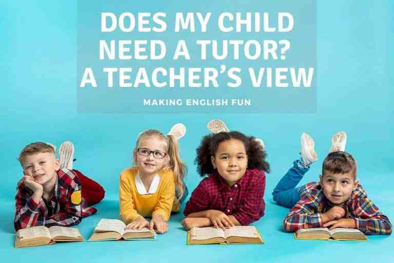Does My Child Need A Tutor? (A Teacher's View)