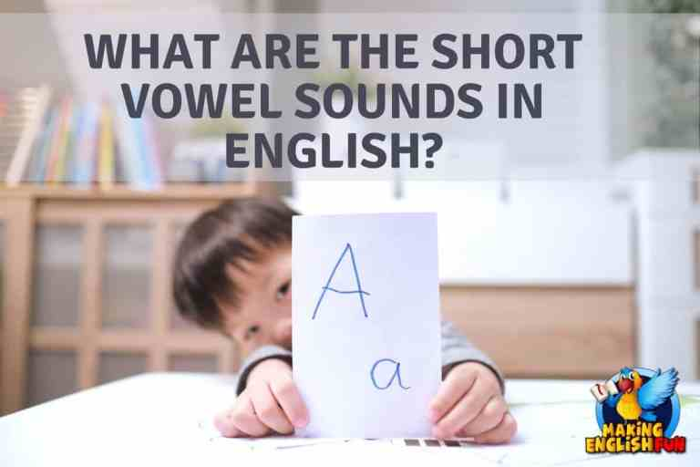 What are the Short Vowel Sounds in English?