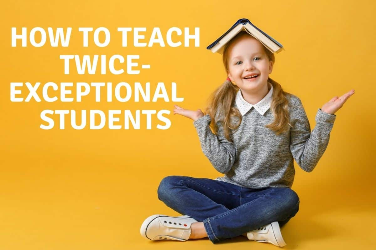 How to Teach Twice-Exceptional Students