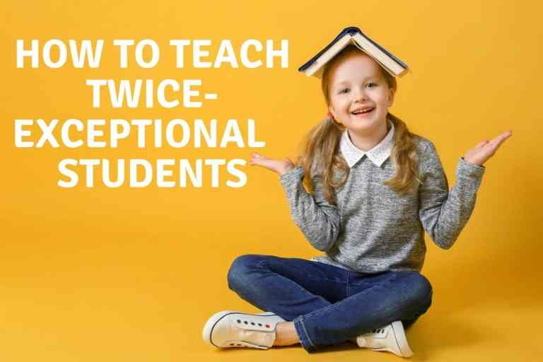 How to Teach Twice Exceptional Students.