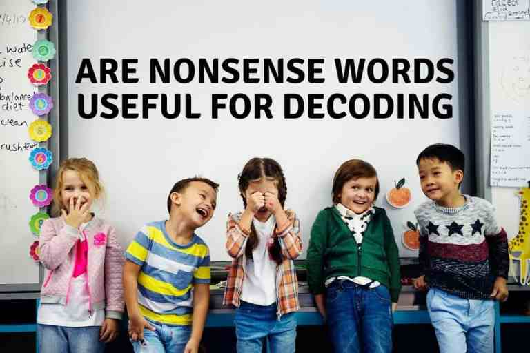Are Nonsense Words Useful For Teaching Decoding?