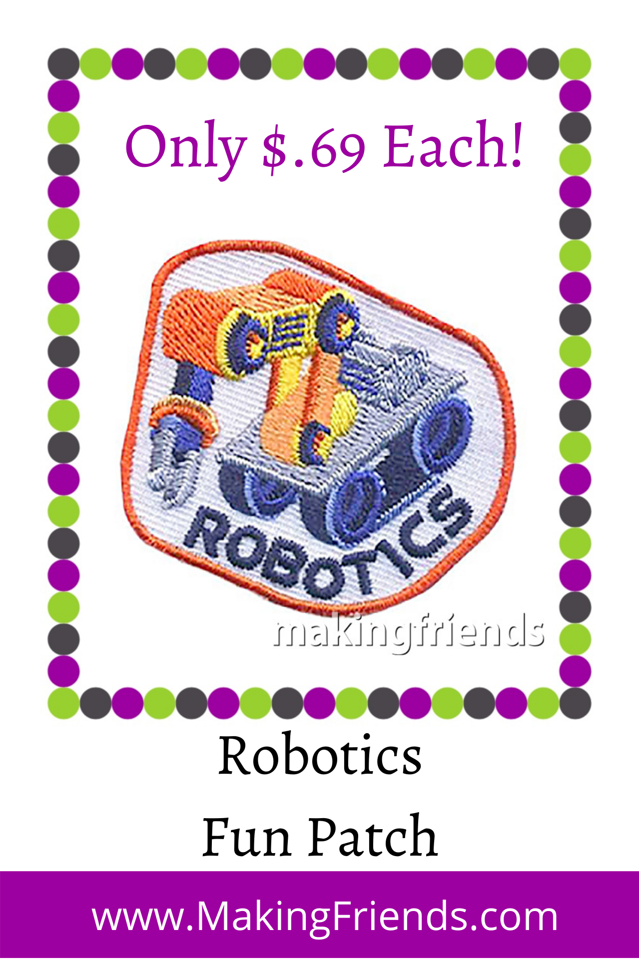 The Robotics Patch from MakingFriends®.com is for any scout that is working on a robotics project for fun or as part of a team. If your local high school or college has a Robotics Club, ask them about a visit with your troop or service unit. #makingfriends #robotics #roboticsfun #roboticspatch #funpatch via @gsleader411