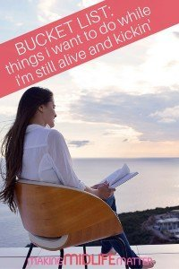"""In the spirit of a-bucket-list-that-isn't-a-bucket-list, here are 50 things to consider if and when you decide to venture into the """"things you want to do while you're still alive and kickin'"""" territory."""
