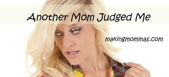 Another mom judged me