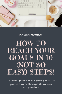 how to reach your goals in ten not so easy steps