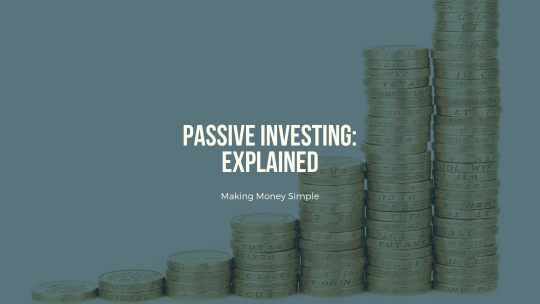 Passive Investing: Explained