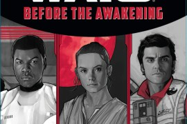 TFA Before the Awakening DISNEY LUCASFILM PRESS - A plethora of new Star Wars: The Force Awakens books coming December 18th!