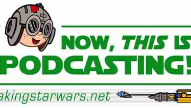 "Episode 111! MakingStarWars.net's ""Now, This Is Podcasting!"""