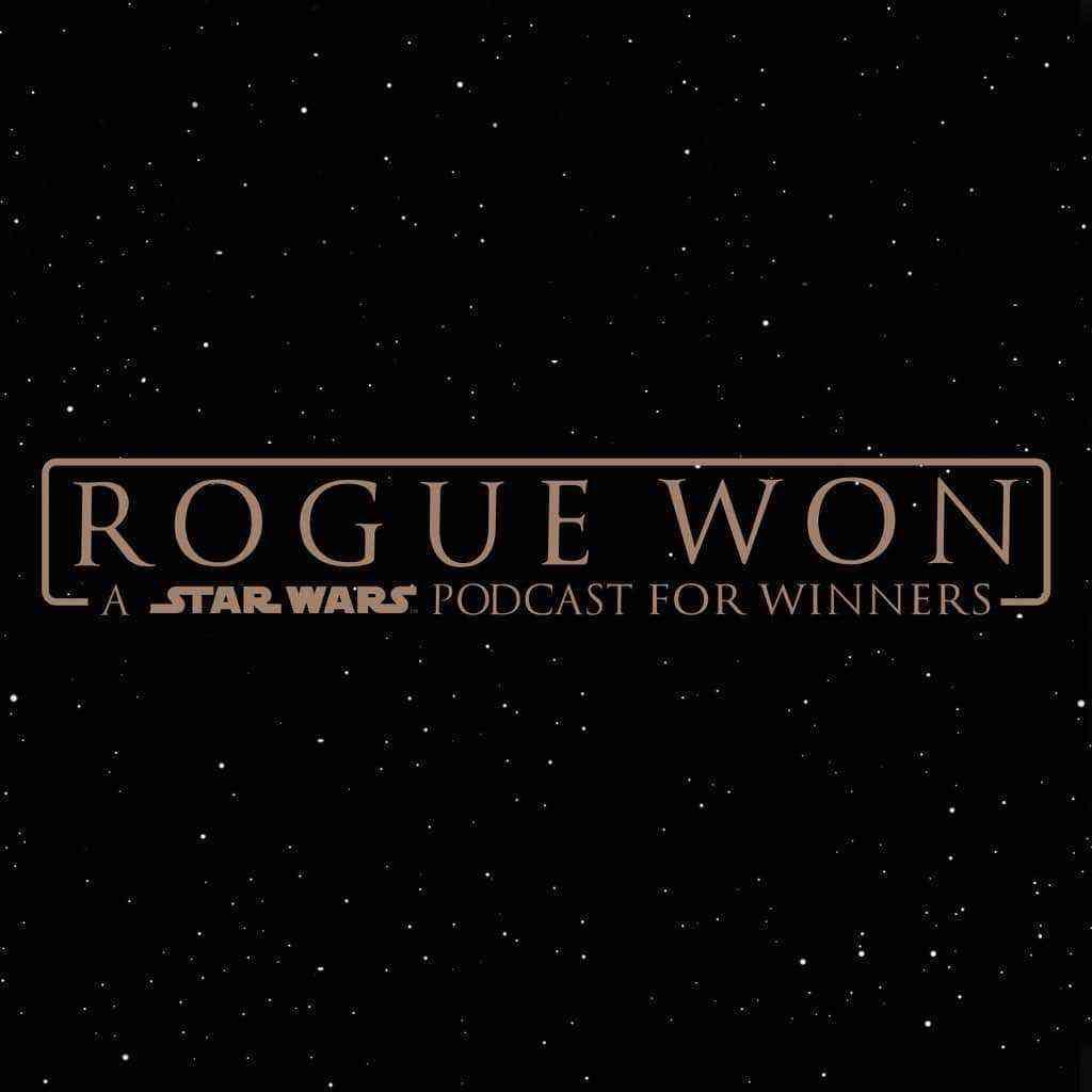 """Rogue Won"" Podcast - Episode 1!"