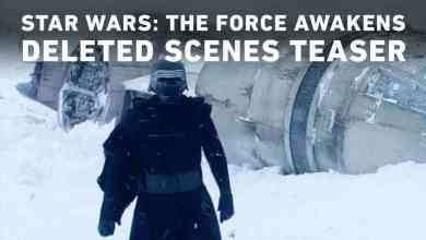 Photo of Star Wars: The Force Awakens Deleted Scenes Trailer!