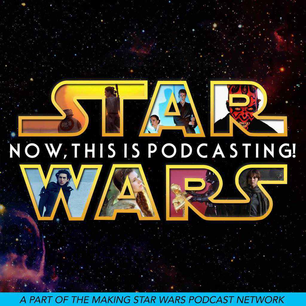 """Episode 124 MakingStarWars.net's """"Now, This Is Podcasting!"""""""