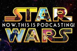 "DK NTIP - Episode 124 MakingStarWars.net's ""Now, This Is Podcasting!"""