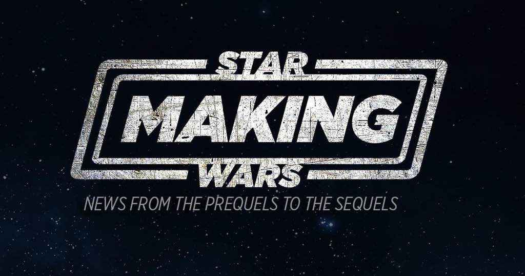 Making Star Wars | From the Prequels to the Sequels!