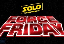 "Solo: A Star Wars Story ""Force Friday"" Guide!"