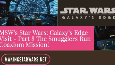 Photo of MSW's Star Wars: Galaxy's Edge Visit – Part 8 The Smugglers Run Coaxium Mission!