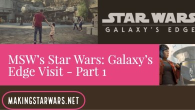 Photo of MSW's Star Wars: Galaxy's Edge Visit – Part 1