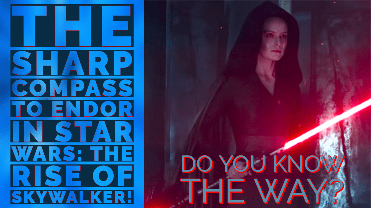 Photo of The sharp compass to Endor in Star Wars: The Rise of Skywalker!