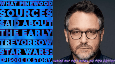 Photo of What Pinewood sources said about the early Trevorrow Star Wars: Episode IX story!