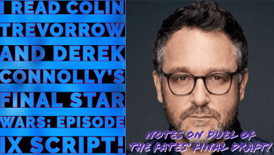 Photo of I read Colin Trevorrow and Derek Connolly's final Star Wars: Episode IX script!