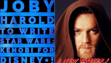 Photo of Joby Wan Kenobi! Joby Harold to write Star Wars: Kenobi for Disney+!