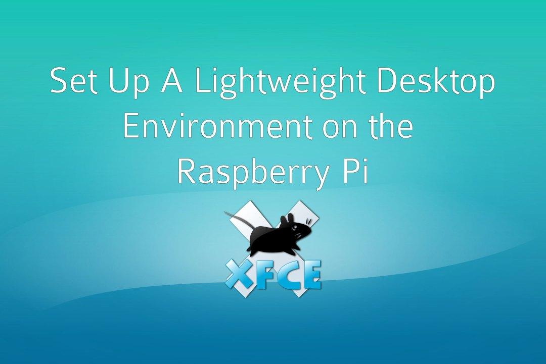 Light-weight-Deskop-Raspberry-Pi-XFCE4