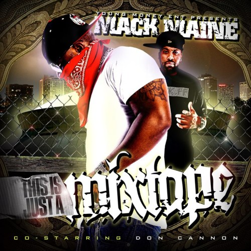 Mack Maine - This Is Just A Mixtape (w Don Cannon)