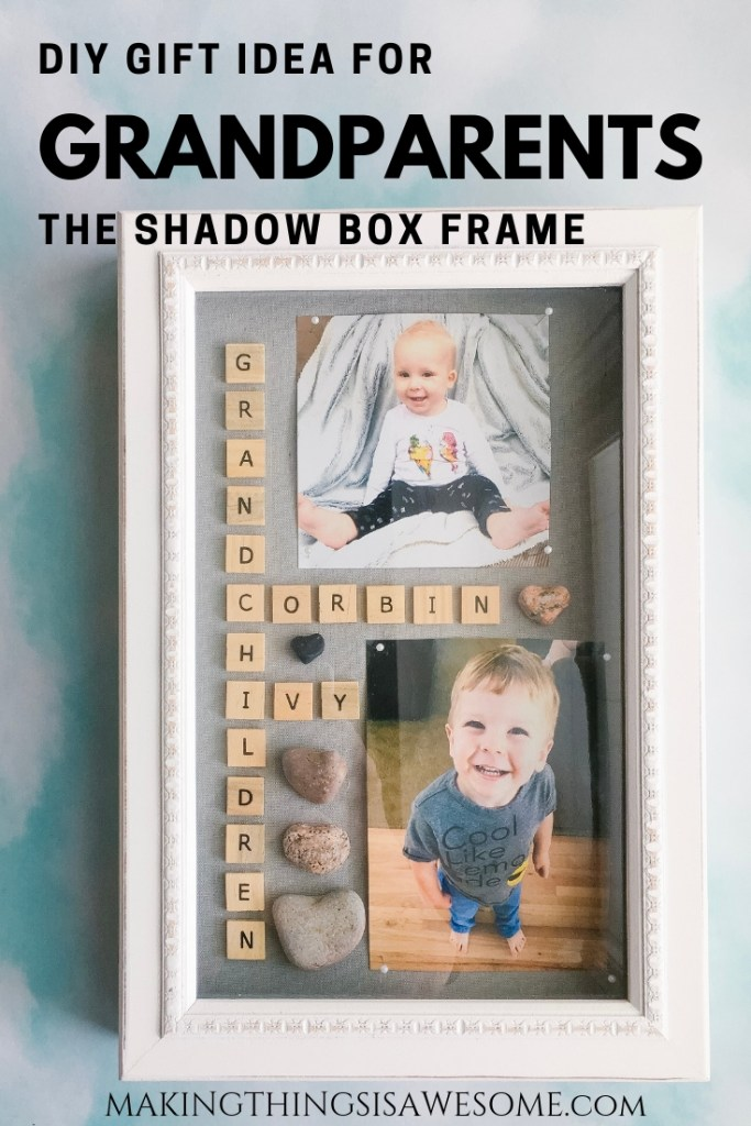Diy Grandparent Gift Idea The Shadow Box Frame Making Things Is Awesome