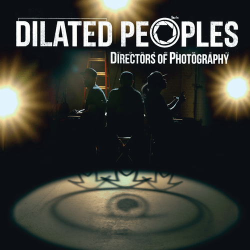 Dilated Peoples - Directors of Photography Album Cover