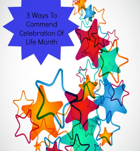 3 Ways You Can Observe Celebration Of Life Month