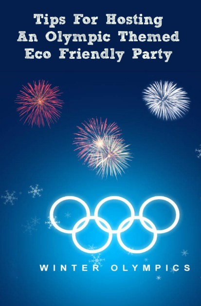Tips For Hosting An Olympic Themes Eco Friendly Party