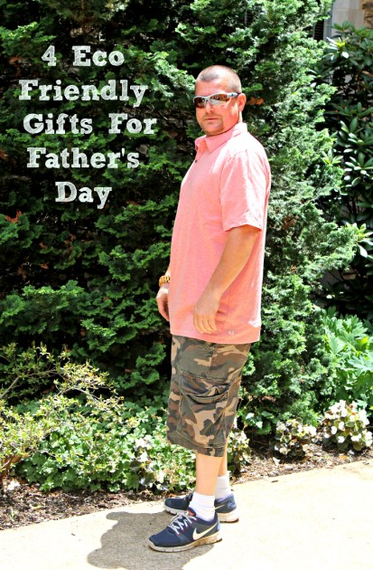 4 Eco Friendly Gifts For Father's Day