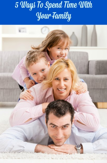 5 Ways To Spend Time With Your Family poin