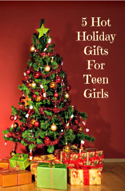 5 Hot Holiday Gifts For Teen Girls