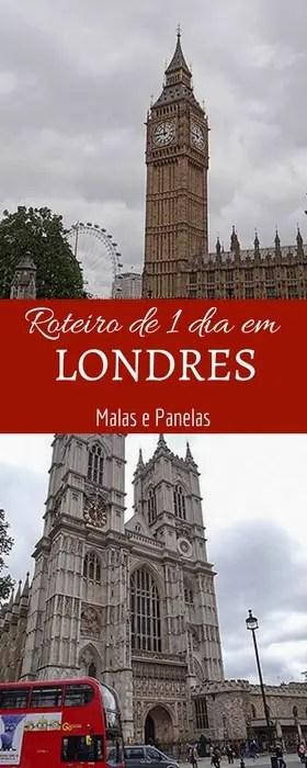 Roteiro de 1 dia em Londres | Malas e Panelas