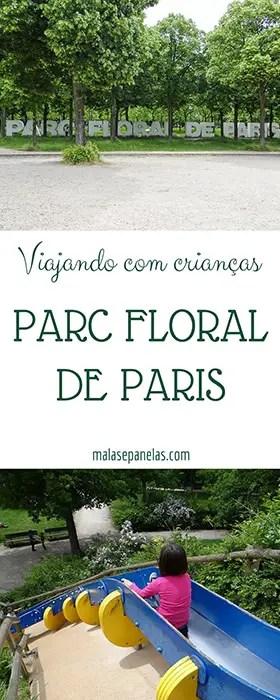 Viajando com Crianças- Parc Floral de Paris | Malas e Panelas