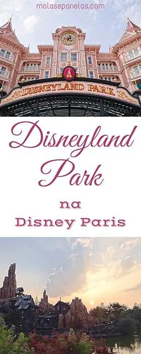 Disneyland Park na Disney Paris | Malas e Panelas