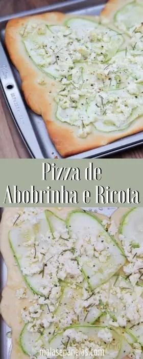 Pizza de Abobrinha e Ricota | Malas e Panelas