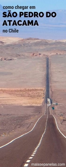 Como chegar em São Pedro do Atacama | Malas e Panelas