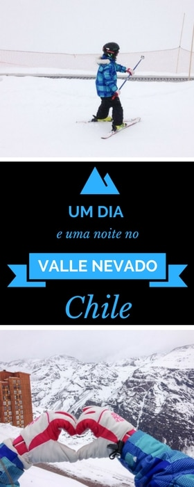 Um dia e uma noite no Valle Nevado, no Chile | Malas ePanelas