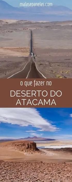 O que fazer no Deserto do Atacama | Malas e Panelas
