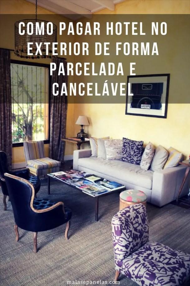 Como pagar hotel no exterior de forma parcelada e cancelável | Malas e Panelas