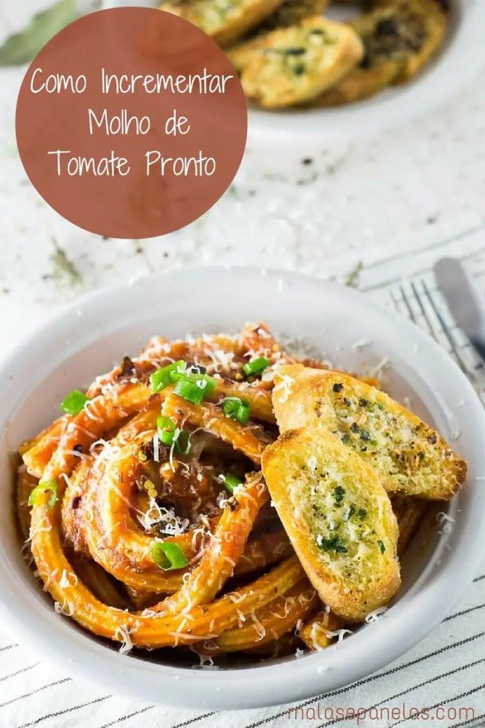 Como Incrementar o Molho de Tomate Pronto | Malas e Panelas