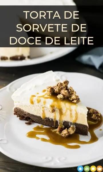 Torta de Sorvete de Doce de Leite | Malas e Panelas