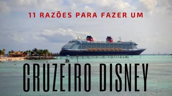 11 razões para fazer um cruzeiro Disney | Malas e Panelas