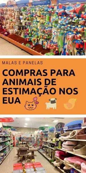 Compras para animais de estimação nos EUA | Malas e Panelas